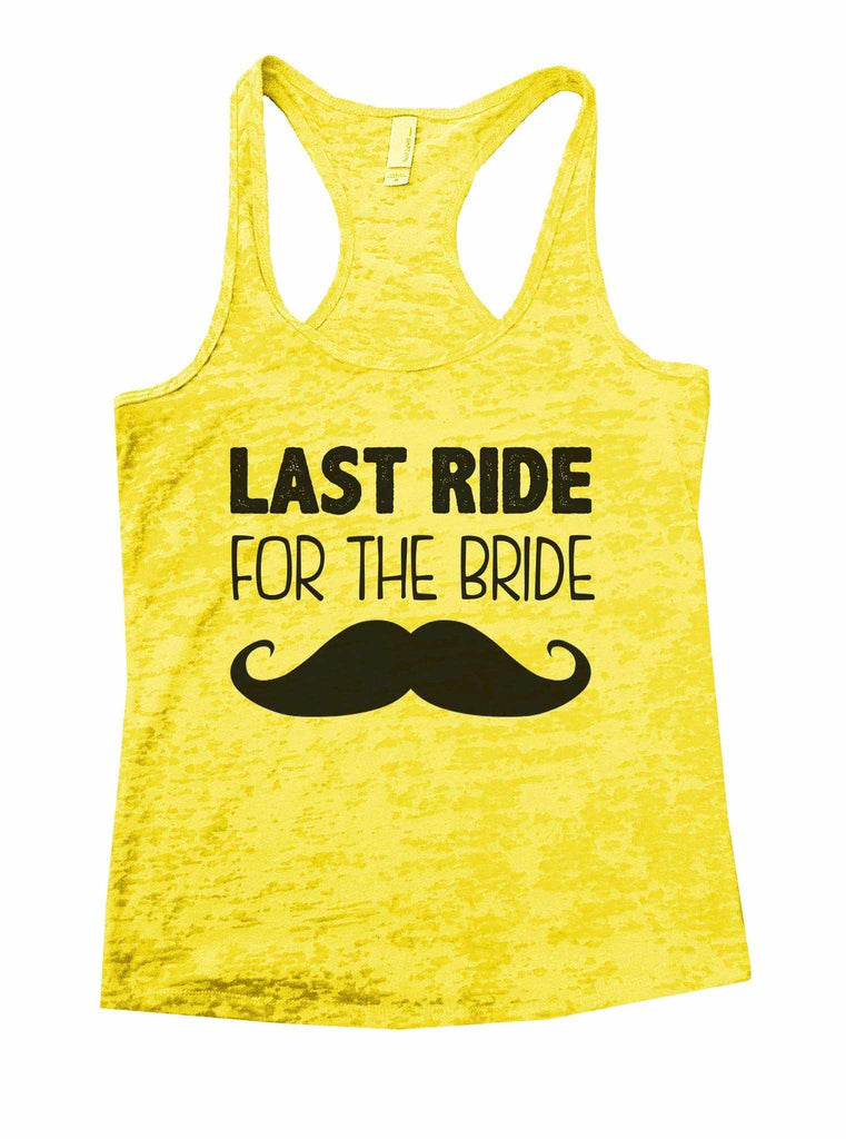 Last Ride For The Bride Burnout Tank Top By Funny Threadz Funny Shirt Small / Yellow