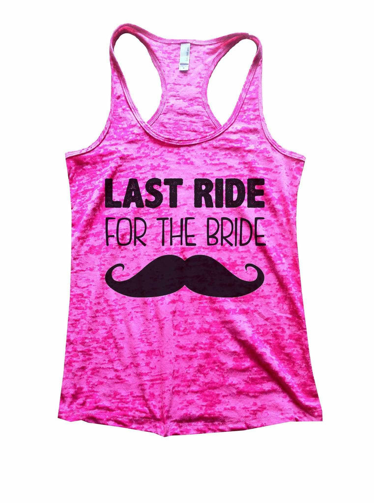 Last Ride For The Bride Burnout Tank Top By Funny Threadz Funny Shirt Small / Shocking Pink