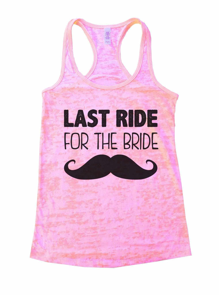 Last Ride For The Bride Burnout Tank Top By Funny Threadz Funny Shirt Small / Light Pink