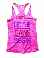 Let The Gains Begin Burnout Tank Top By Funny Threadz Funny Shirt Small / Shocking Pink