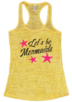 Let's Be Mermaids Burnout Tank Top By Funny Threadz Funny Shirt Small / Yellow