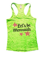 Let's Be Mermaids Burnout Tank Top By Funny Threadz Funny Shirt Small / Neon Green
