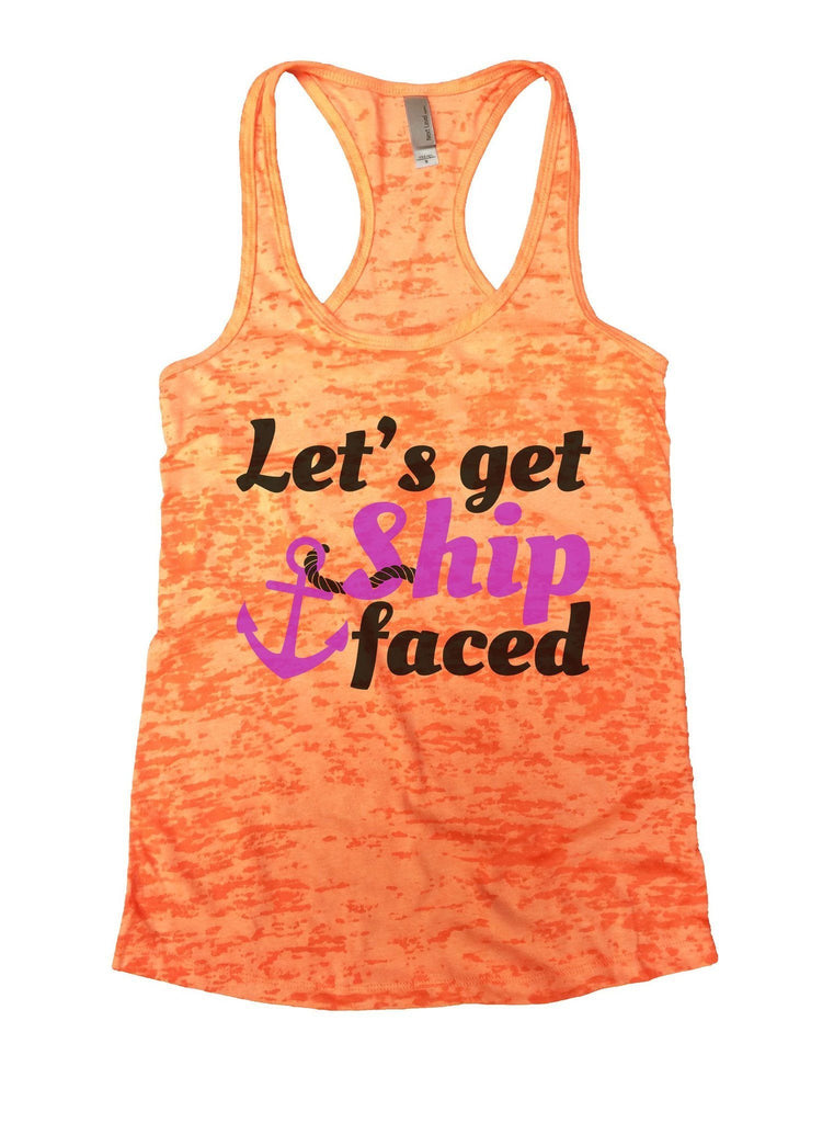 Let's Get Ship Faced Burnout Tank Top By Funny Threadz Funny Shirt Small / Neon Orange