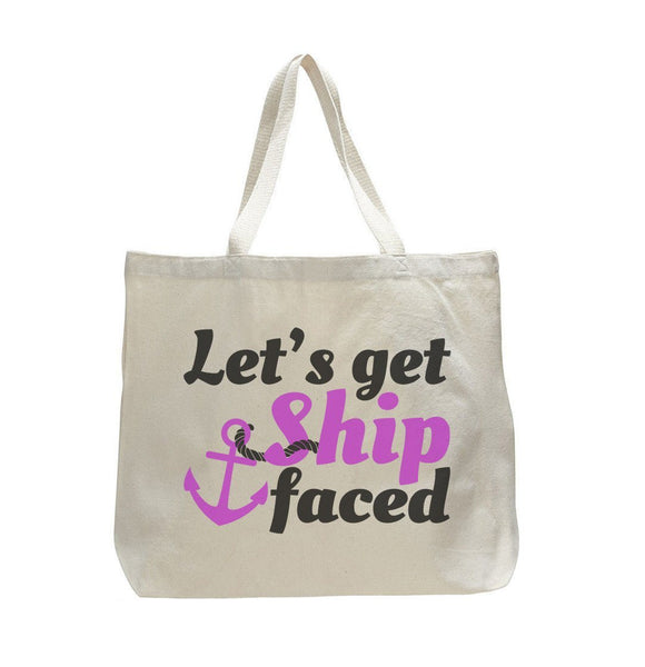 Lets Get Ship Faced - Trendy Natural Canvas Bag - Funny and Unique - Tote Bag Funny Shirt