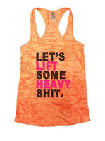 Let's Lift Some Heavy Shit Burnout Tank Top By Funny Threadz Funny Shirt Small / Neon Orange