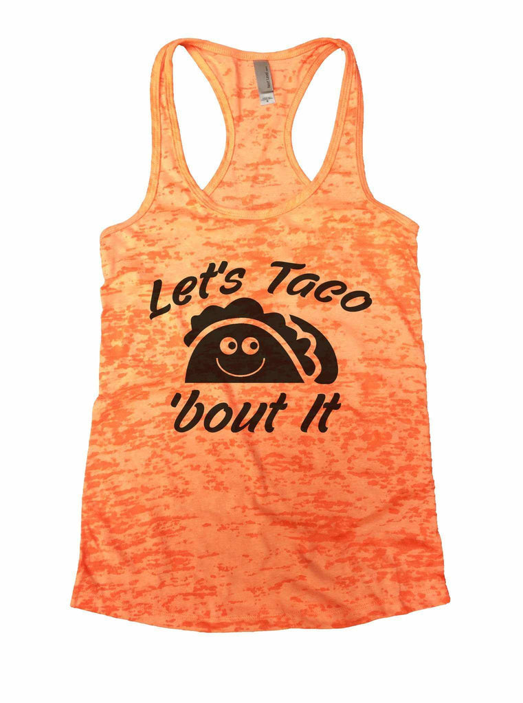 Let's Taco 'Bout It Burnout Tank Top By Funny Threadz Funny Shirt Small / Neon Orange