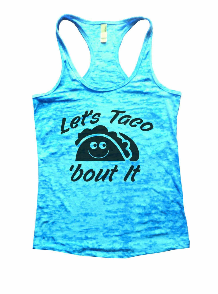 Let's Taco 'Bout It Burnout Tank Top By Funny Threadz Funny Shirt Small / Tahiti Blue