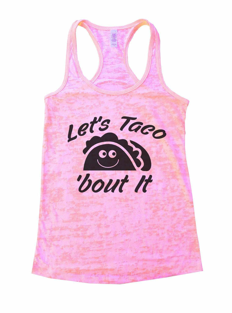 Let's Taco 'Bout It Burnout Tank Top By Funny Threadz Funny Shirt Small / Light Pink