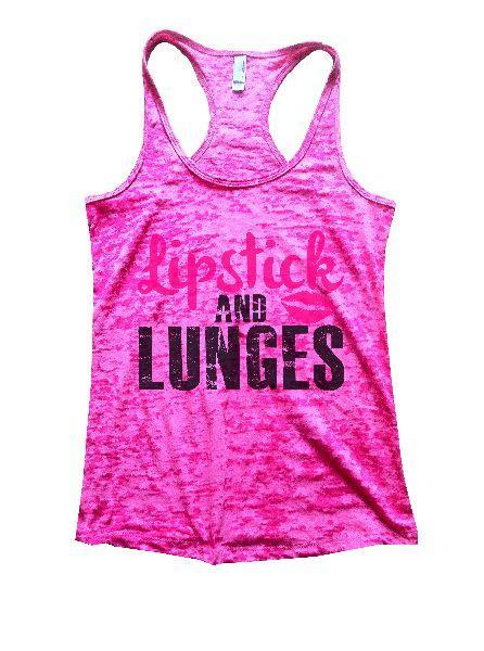 Lipstick And Lunges Burnout Tank Top By Funny Threadz Funny Shirt Small / Shocking Pink