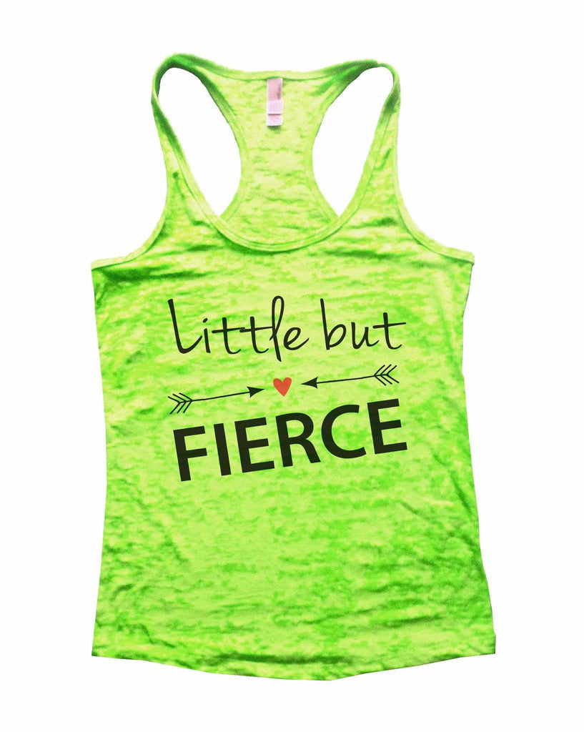 Little But Fierce Burnout Tank Top By Funny Threadz Funny Shirt Small / Neon Green