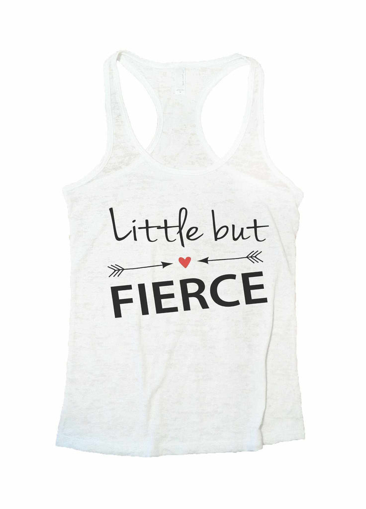 Little But Fierce Burnout Tank Top By Funny Threadz Funny Shirt Small / White