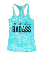 Little Miss Badass Burnout Tank Top By Funny Threadz Funny Shirt Small / Tahiti Blue