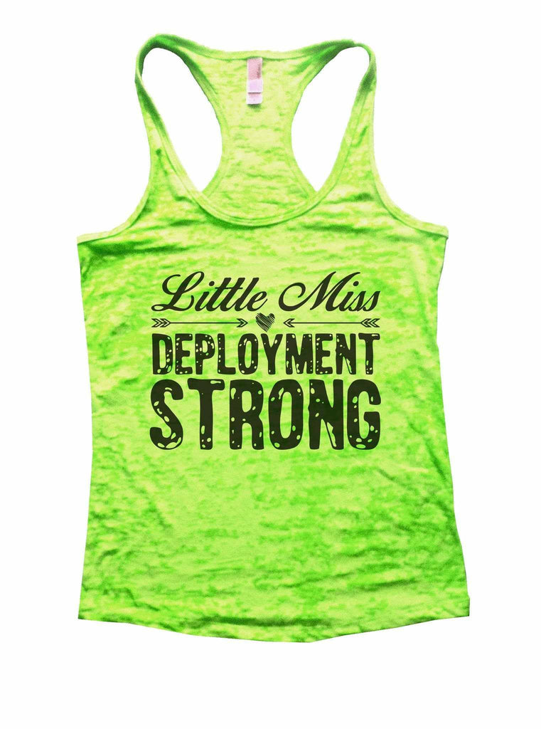 Little Miss Deployment Strong Burnout Tank Top By Funny Threadz Funny Shirt Small / Neon Green