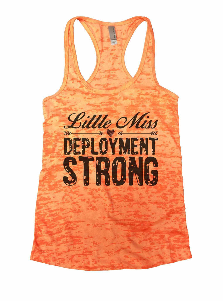 Little Miss Deployment Strong Burnout Tank Top By Funny Threadz Funny Shirt Small / Neon Orange