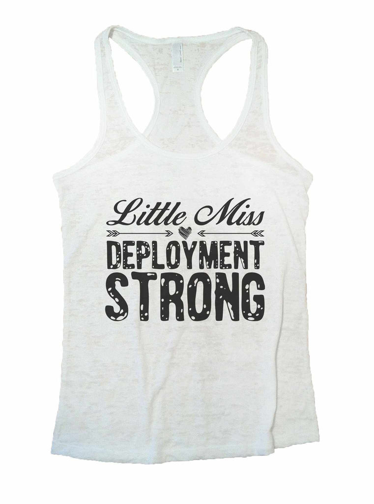 Little Miss Deployment Strong Burnout Tank Top By Funny Threadz Funny Shirt Small / White