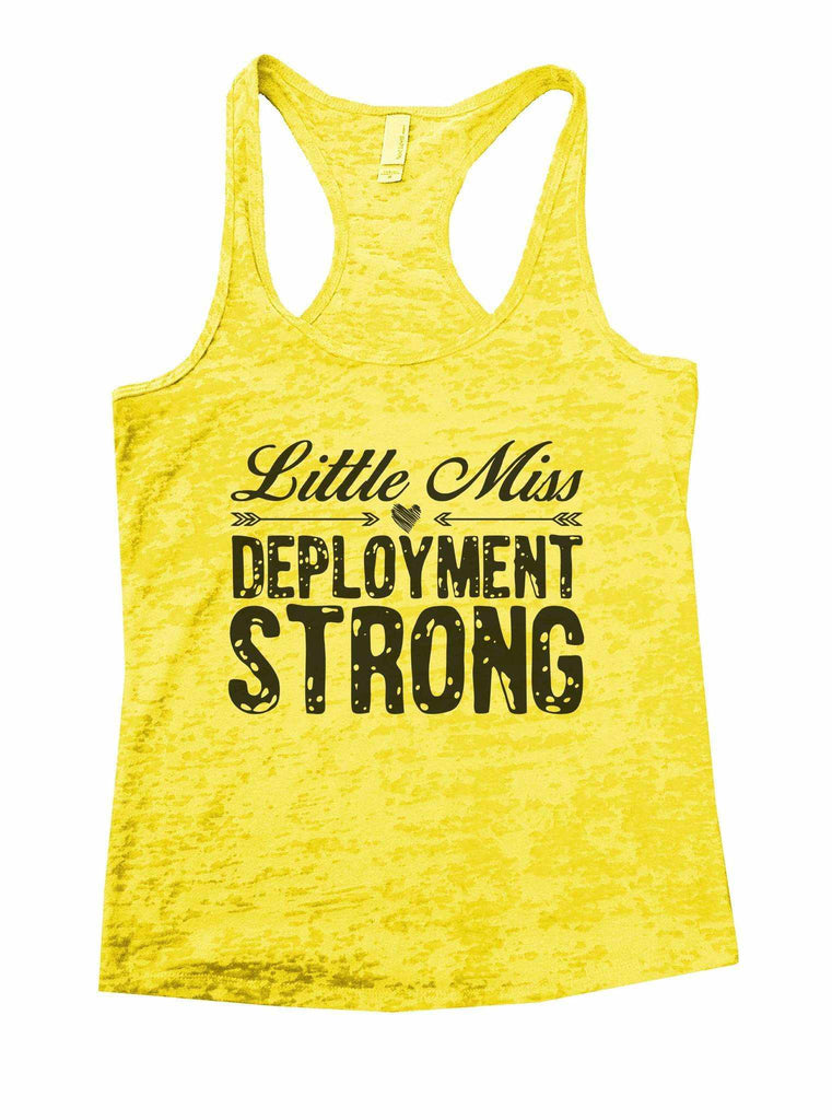 Little Miss Deployment Strong Burnout Tank Top By Funny Threadz Funny Shirt Small / Yellow