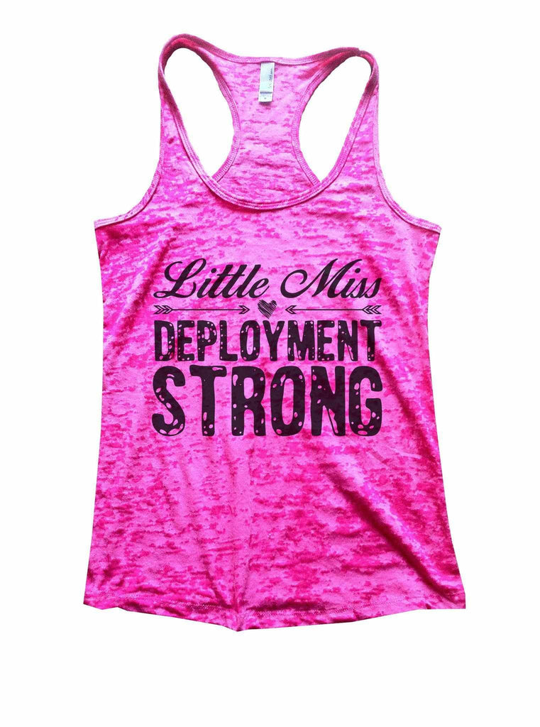 Little Miss Deployment Strong Burnout Tank Top By Funny Threadz Funny Shirt Small / Shocking Pink