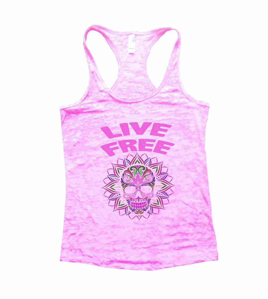 Live Free Burnout Tank Top By Funny Threadz