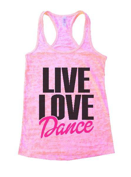 Live Love Dance Burnout Tank Top By Funny Threadz Funny Shirt Small / Light Pink