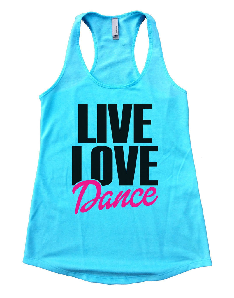 Live Love Dance Womens Workout Tank Top Funny Shirt Small / Cancun Blue