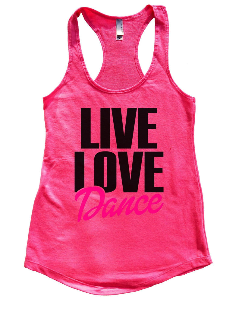 Live Love Dance Womens Workout Tank Top Funny Shirt Small / Hot Pink