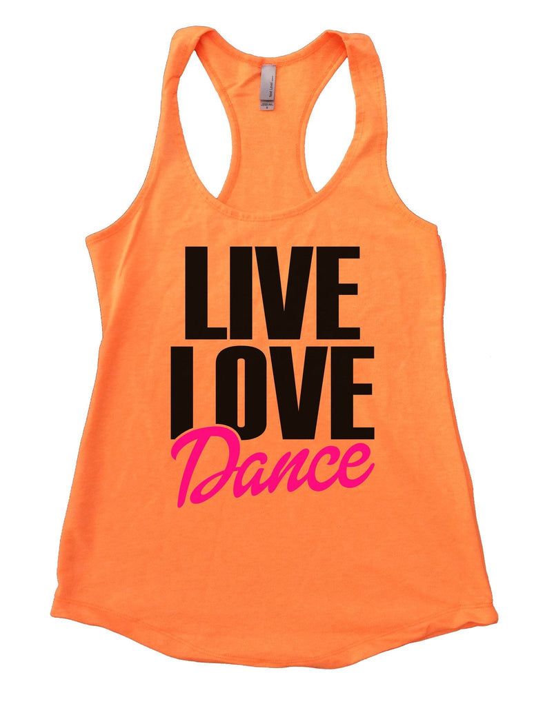 Live Love Dance Womens Workout Tank Top Funny Shirt Small / Neon Orange