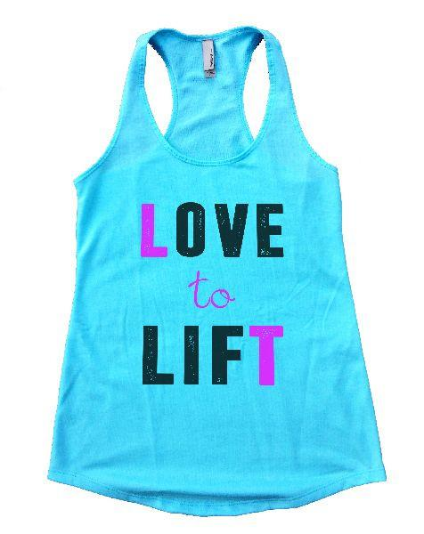 Love To Lift Womens Workout Tank Top Funny Shirt Small / Cancun Blue