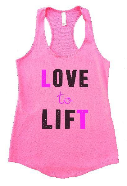 Love To Lift Womens Workout Tank Top Funny Shirt Small / Heather Pink