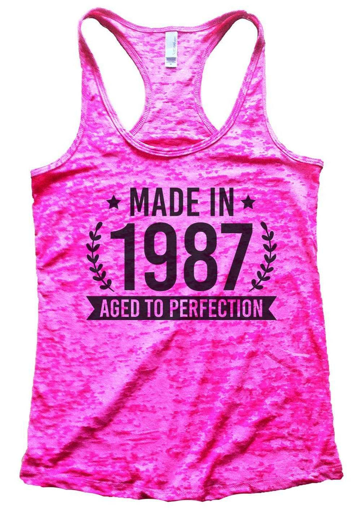 Made In 1987 Aged To Perfection Burnout Tank Top By Funny Threadz Funny Shirt Small / Shocking Pink