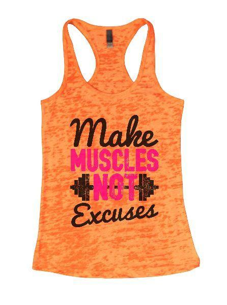 Make Muscles Not Excuses Burnout Tank Top By Funny Threadz Funny Shirt Small / Neon Orange