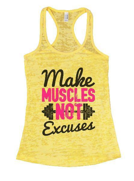 Make Muscles Not Excuses Burnout Tank Top By Funny Threadz Funny Shirt Small / Yellow