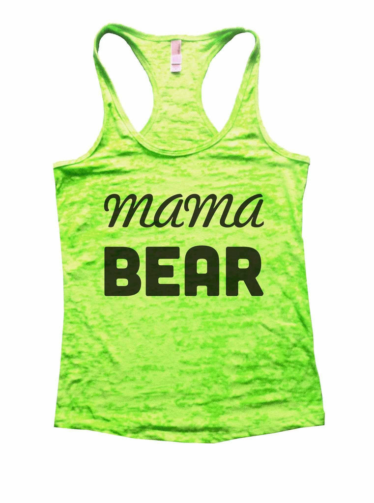 Mama Bear Burnout Tank Top By Funny Threadz Funny Shirt Small / Neon Green