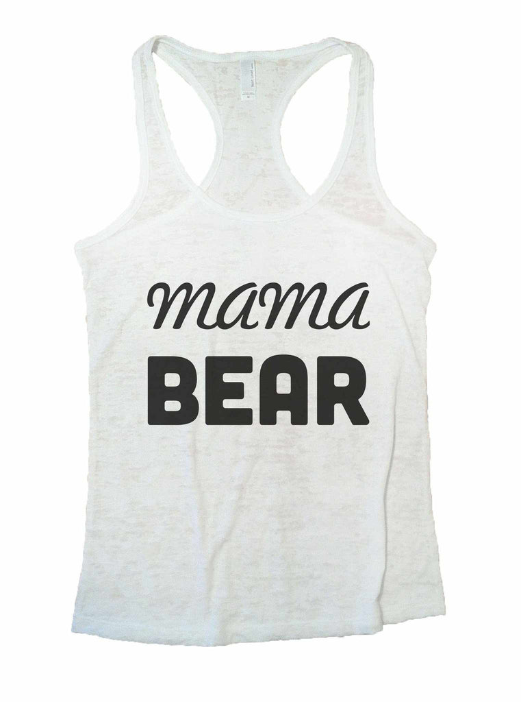 Mama Bear Burnout Tank Top By Funny Threadz Funny Shirt Small / White