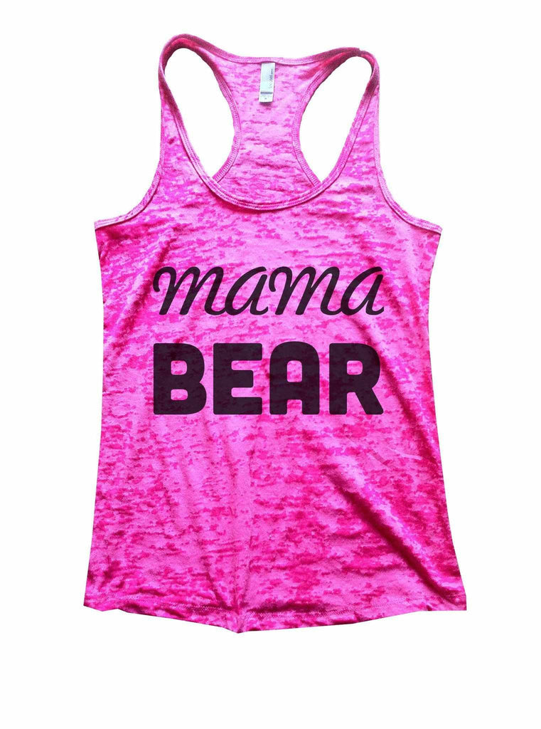 Mama Bear Burnout Tank Top By Funny Threadz Funny Shirt Small / Shocking Pink