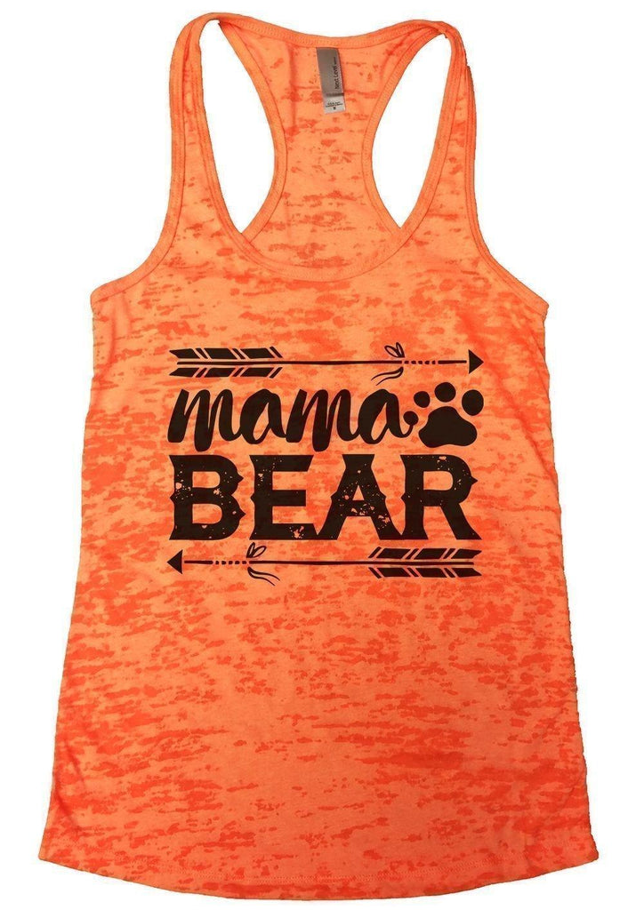 Mama BEAR Burnout Tank Top By Funny Threadz Funny Shirt Small / Neon Orange