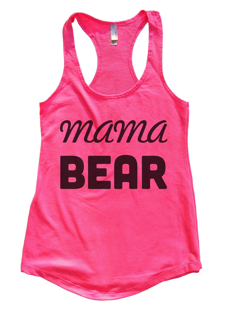 Mama Bear Womens Workout Tank Top Funny Shirt Small / Hot Pink