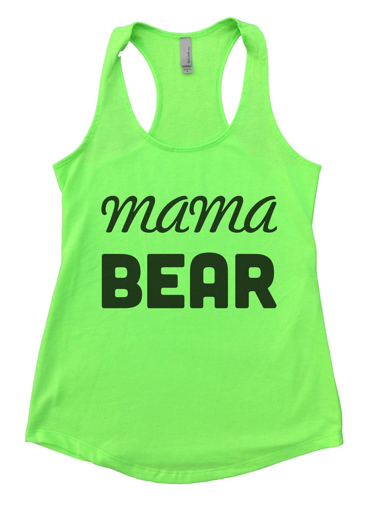 Mama Bear Womens Workout Tank Top Funny Shirt Small / Neon Green