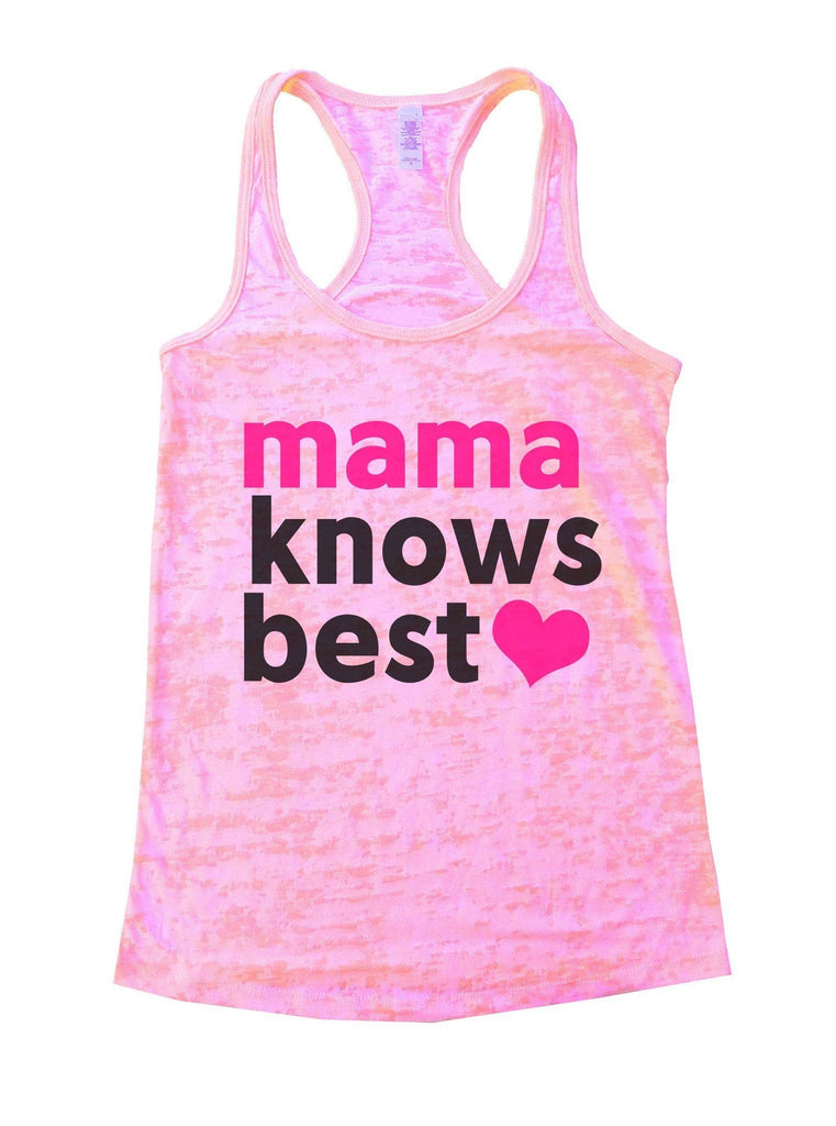 Mama Knows Best Burnout Tank Top By Funny Threadz Funny Shirt Small / Light Pink
