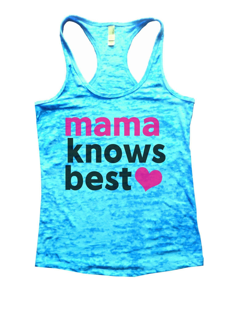 Mama Knows Best Burnout Tank Top By Funny Threadz Funny Shirt Small / Tahiti Blue