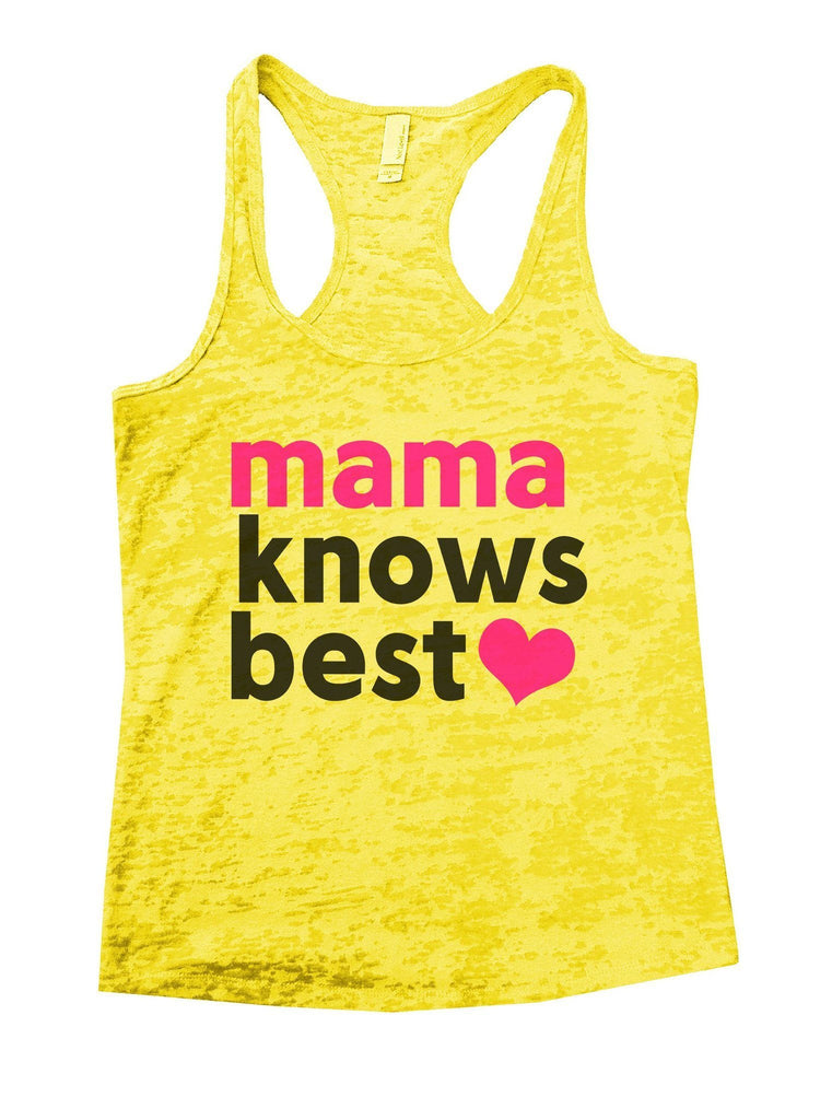 Mama Knows Best Burnout Tank Top By Funny Threadz Funny Shirt Small / Yellow