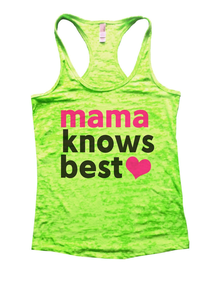 Mama Knows Best Burnout Tank Top By Funny Threadz Funny Shirt Small / Neon Green