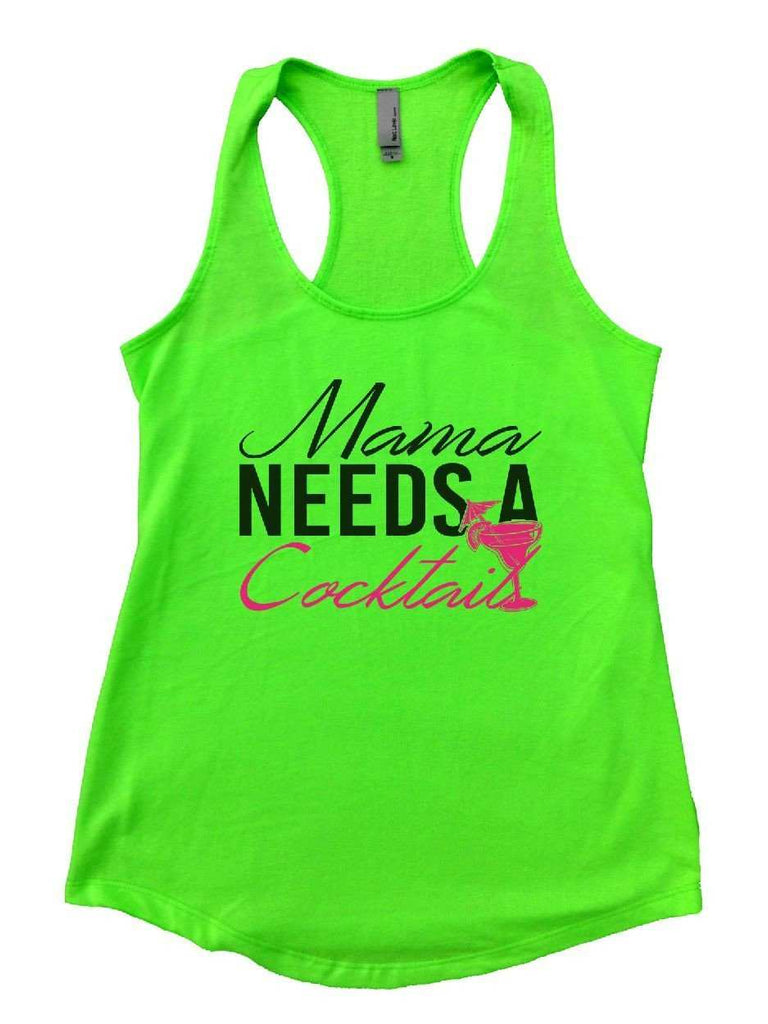 Mama Needs A Cocktail Womens Workout Tank Top Funny Shirt Small / Neon Green