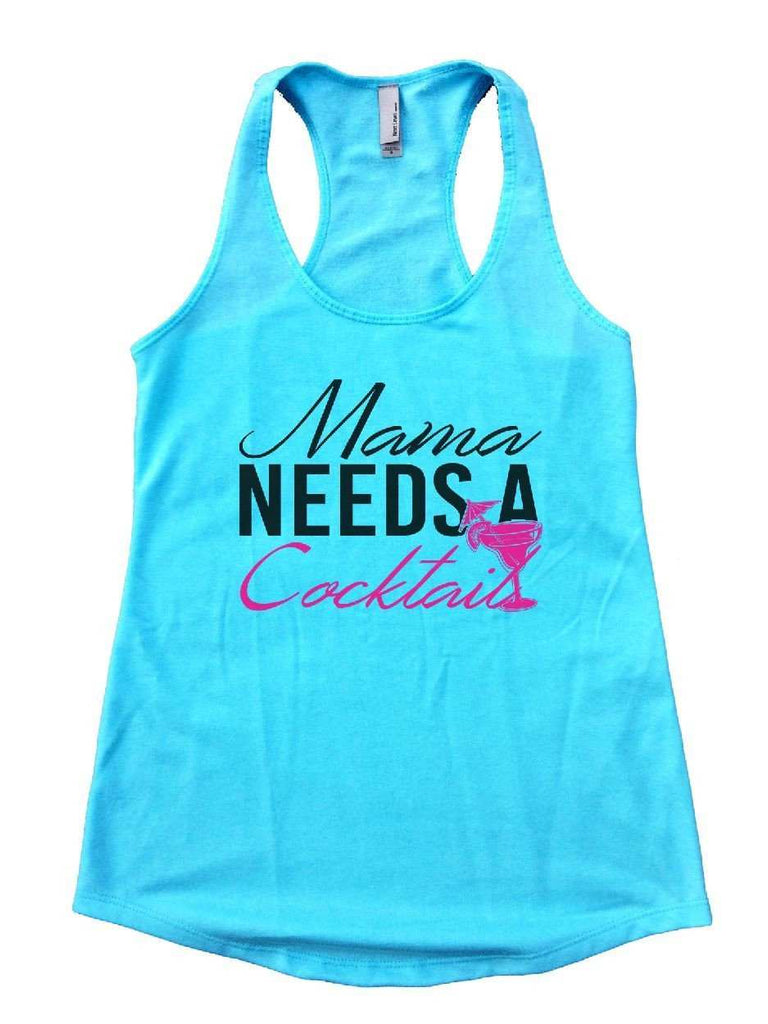 Mama Needs A Cocktail Womens Workout Tank Top Funny Shirt Small / Cancun Blue