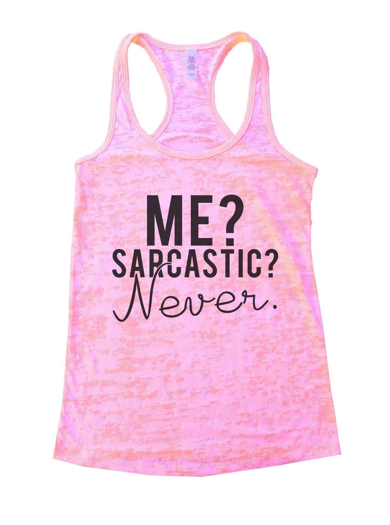 Me? Sarcastic? Never Burnout Tank Top By Funny Threadz Funny Shirt Small / Light Pink