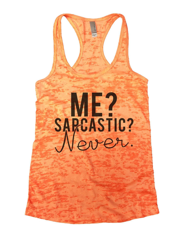 Me? Sarcastic? Never Burnout Tank Top By Funny Threadz Funny Shirt Small / Neon Orange