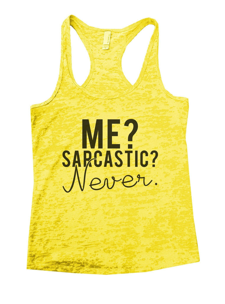 Me? Sarcastic? Never Burnout Tank Top By Funny Threadz Funny Shirt Small / Yellow