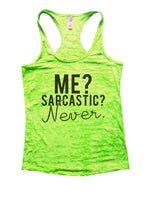 Me? Sarcastic? Never Burnout Tank Top By Funny Threadz Funny Shirt Small / Neon Green