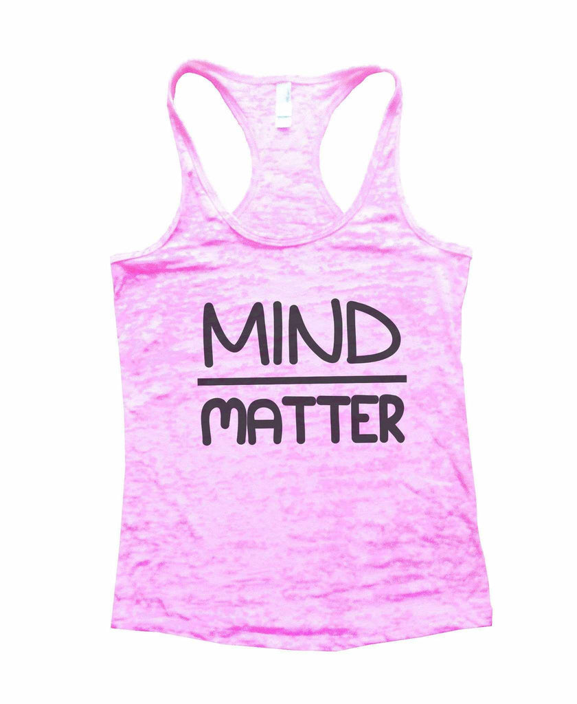 Mind Matter Burnout Tank Top By Funny Threadz Funny Shirt Small / Light Pink