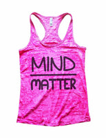 Mind Matter Burnout Tank Top By Funny Threadz Funny Shirt Small / Shocking Pink