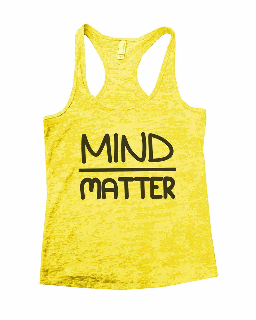 Mind Matter Burnout Tank Top By Funny Threadz Funny Shirt Small / Yellow